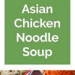 Asian Chicken Noodle Soup Collage