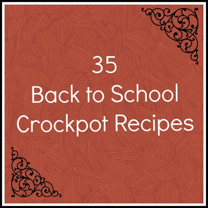 35 Back to School Crockpot Recipes