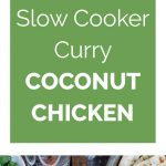 Slow Cooker Coconut Curry Chicken Collage