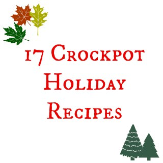 17 Crockpot Holiday Recipes