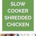 Slow Cooker Shredded Chicken Collage