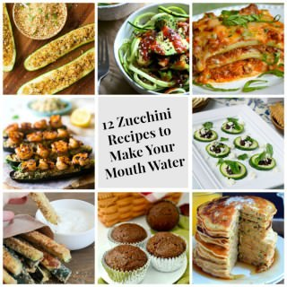 12 Zucchini Recipes to Make Your Mouth Water
