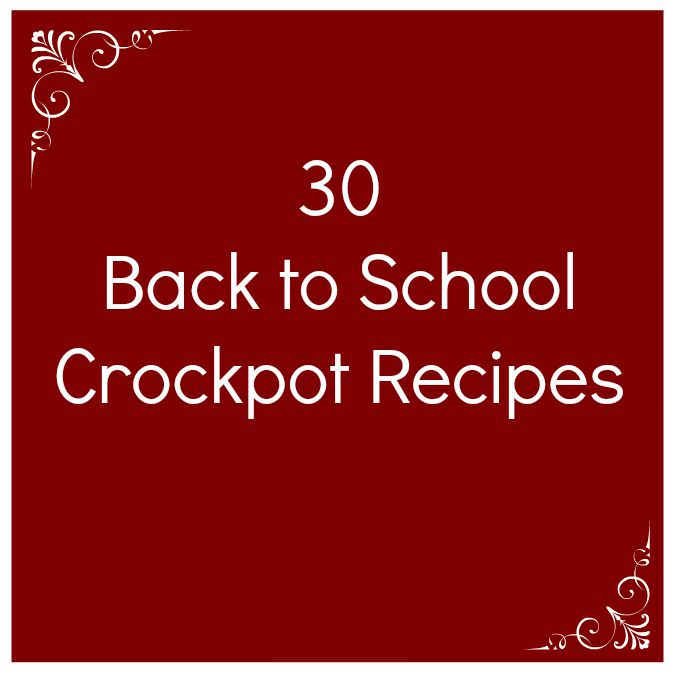 30 Back to School Crockpot Recipes