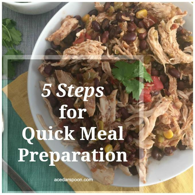 5 Steps for Quick Meal Preparation - meal prep tips