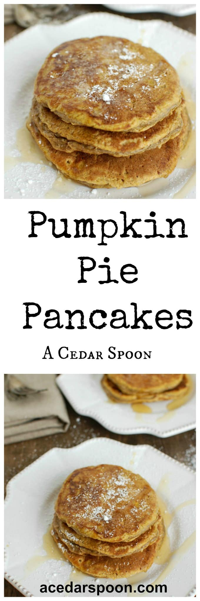 Pumpkin Pie Pancakes - A Cedar Spoon