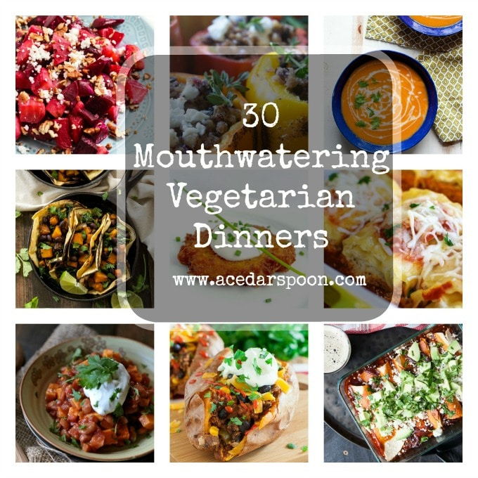 30 Mouthwatering Vegetarian Dinners