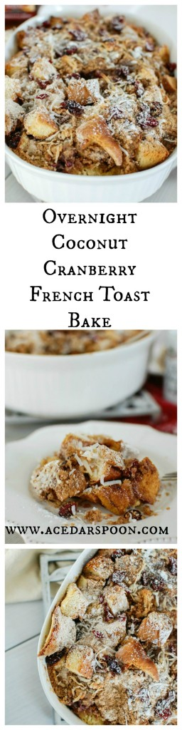 Overnight Coconut Cranberry French Toast Bake - the best breakfast!