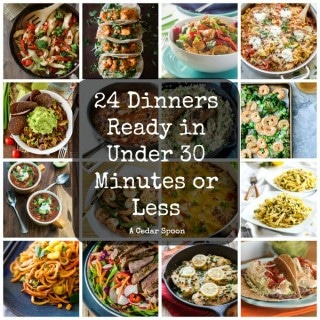 24 Dinners Ready in 30 Minutes or Less from A Cedar Spoon