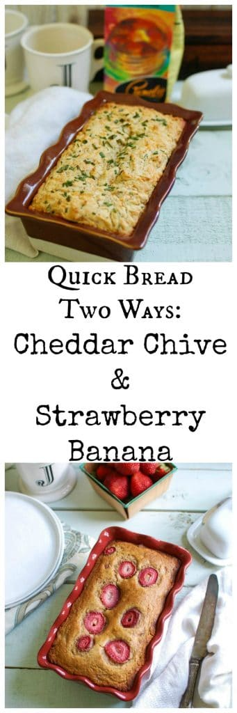 Quick Bread Two Ways: Cheddar Chive & Strawberry Banana - the best ever