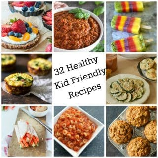 32 Healthy Kid Friendly Recipes