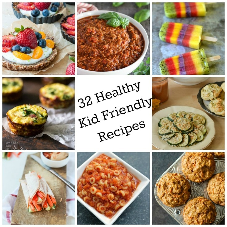 32 Healthy Kid Friendly Recipes - for the kids