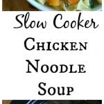 Slow Cooker Chicken Noodle Soup Collage