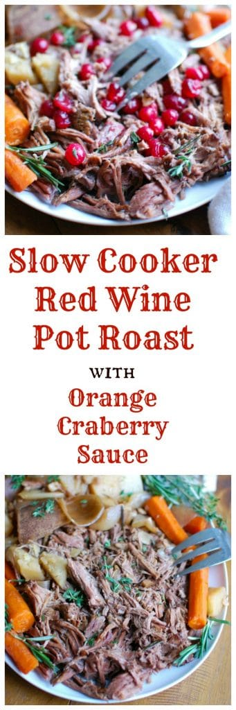 Slow Cooker Red Wine Pot Roast with Orange Cranberry Sauce