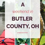 A Weekend in Butler County, Ohio