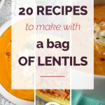 20 Recipes to Make With a Bag of Lentils
