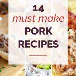 14 Must Make Pork Recipes