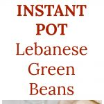 Instant Pot Lebanese Green Beans Collage