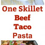 One Skillet Beef Taco Pasta collage