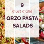 9 Must Make Orzo Pasta Salads