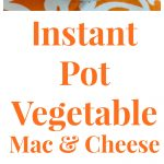 Instant Pot Vegetable Mac and Cheese Collage