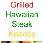 Grilled Hawaiian Steak Kabobs Collage
