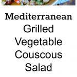 Mediterranean Grilled Vegetable Couscous Salad Collage