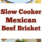 Slow Cooker Mexican Beef Brisket Collage