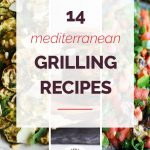 14 Must Make Mediterranean Grilling Recipes