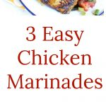 3 Easy Chicken Marinades Collage