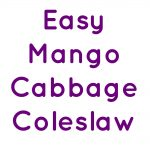 Easy Mango Cabbage Coleslaw Collage