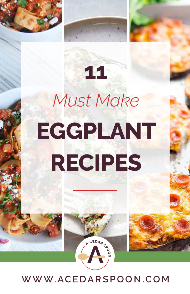 11 Must Make Eggplant Recipes Collage