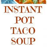 Instant Pot Beef Taco Soup Collage