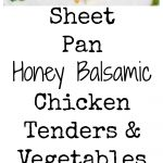 Sheet Pan Honey Balsamic Chicken Tenders and Vegetables Collage