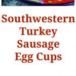 Southwestern Turkey Sausage Egg Cups Collage