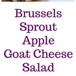 Brussels Sprout Apple Goat Cheese Salad Collage