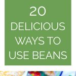 20 Delicious Ways to Use Beans Image 1