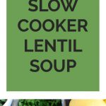 Slow Cooker Lentil Soup Collage 1