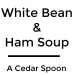 White Bean and Ham Soup Collage