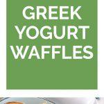 Greek Yogurt Waffles Collage