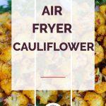 Air Fryer Cauliflower Collage