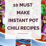 10 Must Make Instant Pot Chili Recipes