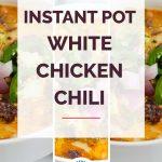 Instant Pot White Chicken Chili Collage