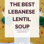 Lebanese Lentil Soup Collage