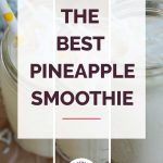 The Best Pineapple Smoothie Collage