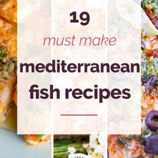 19 Must Make Mediterranean Fish Recipes Collage
