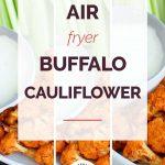 Air Fyer Buffalo Cauliflower Collage