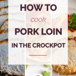 How to Cook Pork Loin in the Slow Cooker Collage