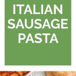 Italian Sausage Pasta Collage
