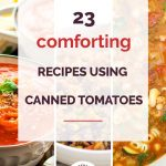 23 Comforting Recipes Using Canned Tomatoes