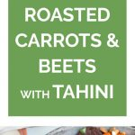 Roasted Carrots and Beets with Tahini Collage 2